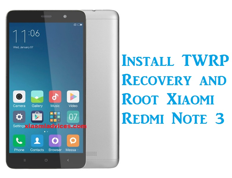 Install TWRP Recovery and Root Redmi Note 3 | Xiaomi Advices