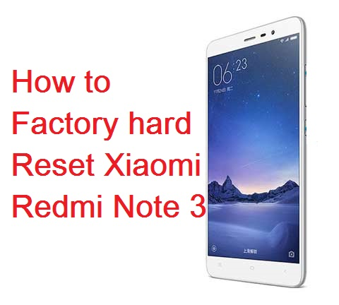 Factory Hard Reset Xiaomi Redmi Note 3