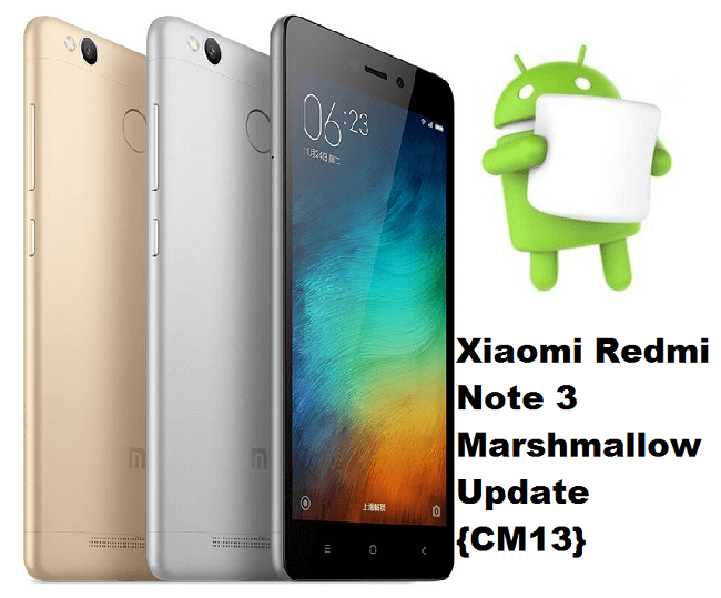 Xiaomi Redmi Note 3 Marshmallow update Cm13