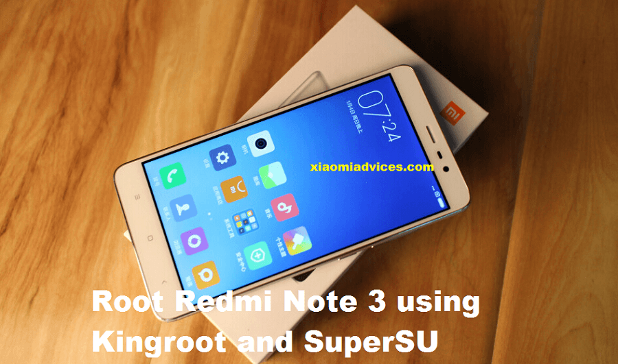 How to Root Redmi Note 3 MIUI 8 using Kingroot & SuperSU