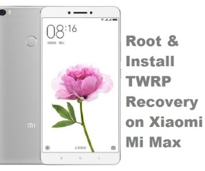 Xiaomi Mi Max root TWRP recovery