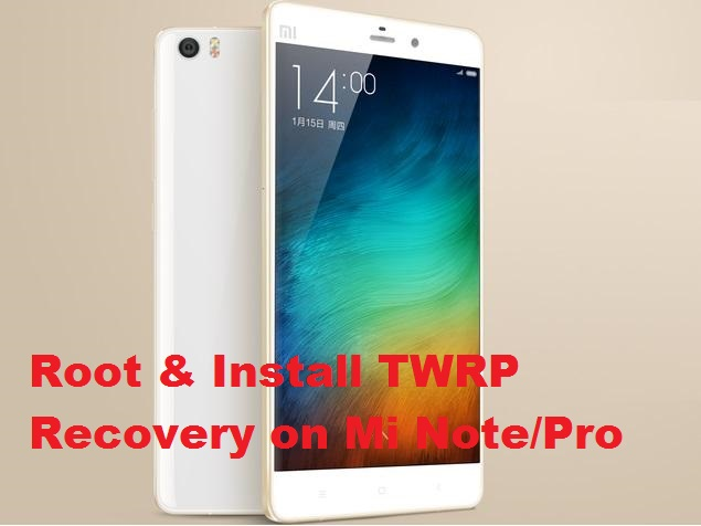 xiaomi mi note root and install twrp recovery