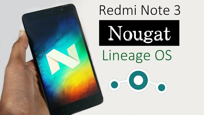 Redmi Note 3 Lineage OS Nougat ROM