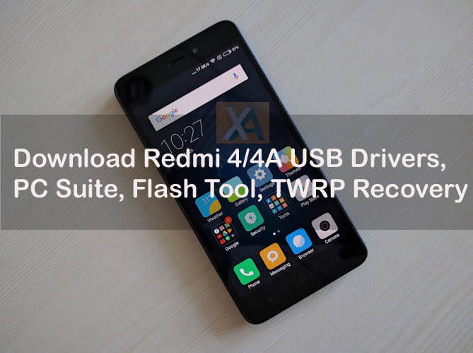 Download Redmi 4/4A USB Drivers, PC Suite, Mi Flash Tool