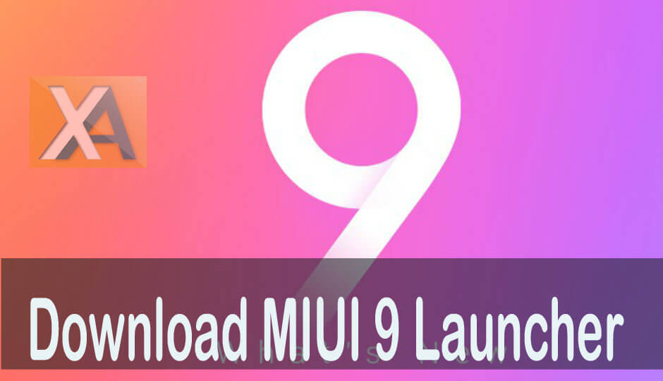 Download MIUI 9 Launcher [APK] for Android Phones | Xiaomi