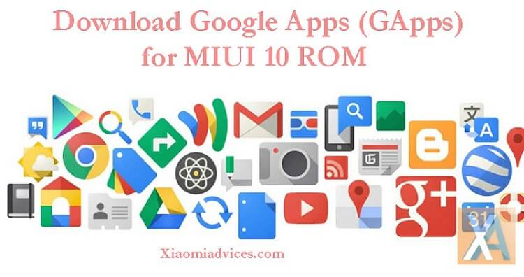 MIUI 10 GApps Download | Google Play Store, YouTube, Gmail, Drive