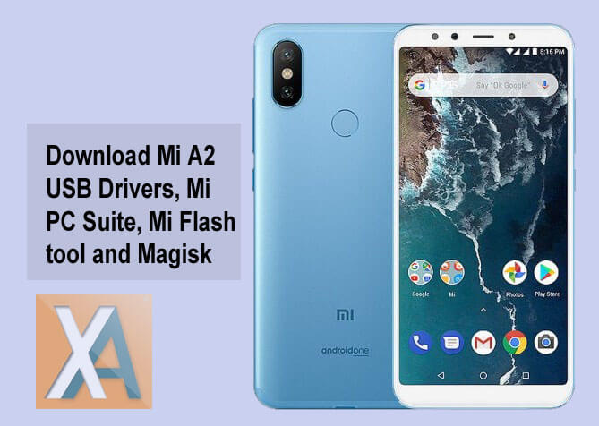 Download Xiaomi Mi A2 USB Drivers, PC Suite, Mi Flash Tool, and