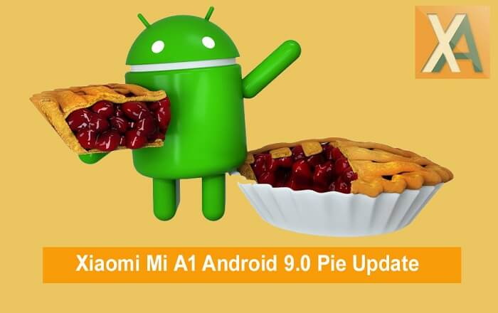 Mi A1 Android 9.0 Pie Update