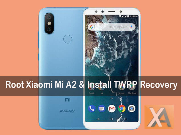 Root Xiaomi Mi A2 and install TWRP Recovery