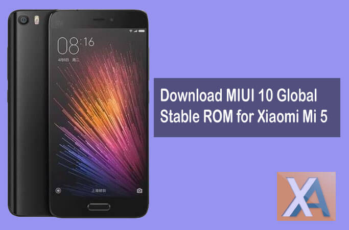 Mi 5 MIUI 10 Global Stable ROM Download