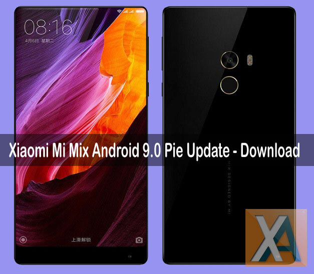 Download and Install Android 9 0 Pie Update on Xiaomi Mi Mix