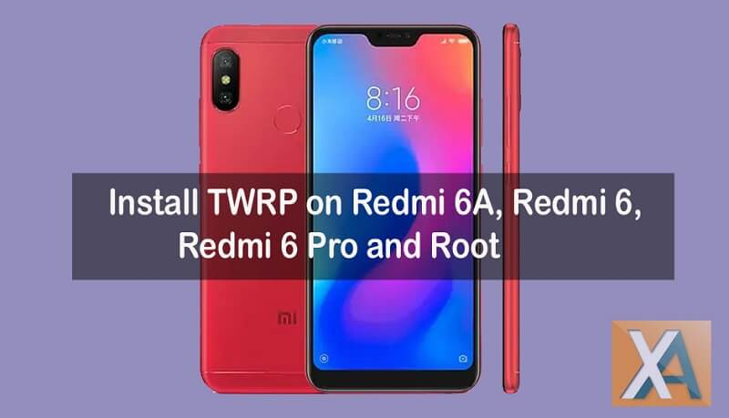 Install TWRP on Redmi 6, Redmi 6 Pro and root